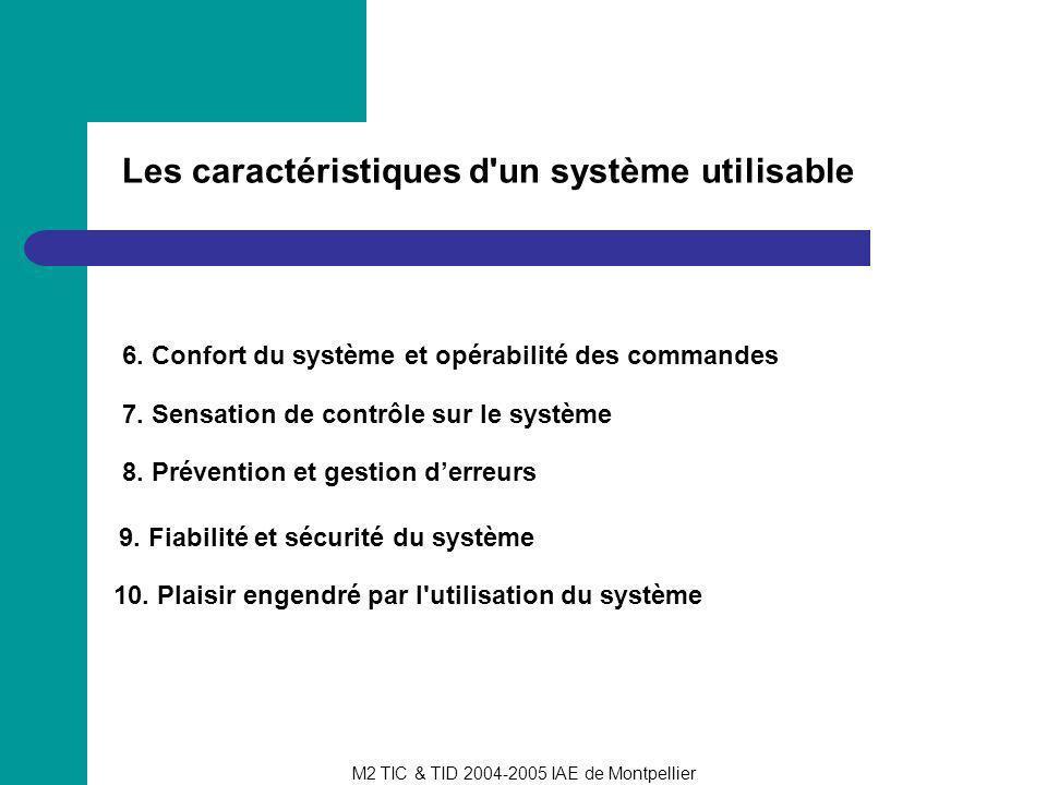 M2 TIC & TID 2004-2005 IAE de Montpellier Les caractéristiques d'un système utilisable 6. Confort du système et opérabilité des commandes 7. Sensation