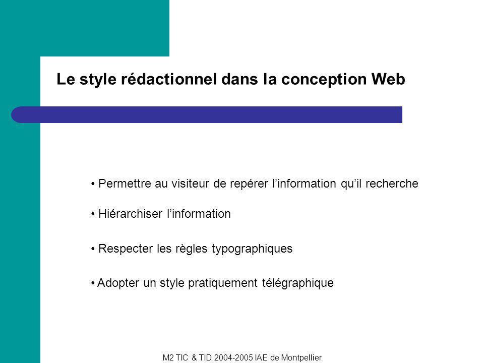 M2 TIC & TID 2004-2005 IAE de Montpellier Le style rédactionnel dans la conception Web Permettre au visiteur de repérer linformation quil recherche Hi