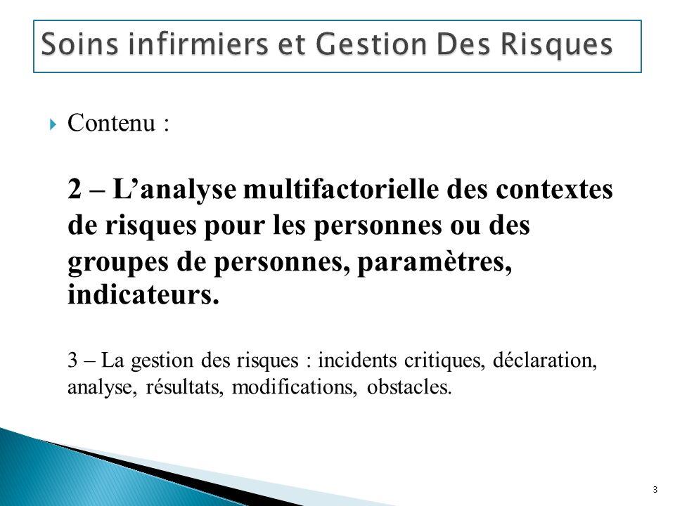 Soins infirmiers et Gestion Des Risques 24 Les défaillances des systèmes liées à la notion de déviance : La déviance est la conséquence de l adaptation d un système et de ses acteurs.