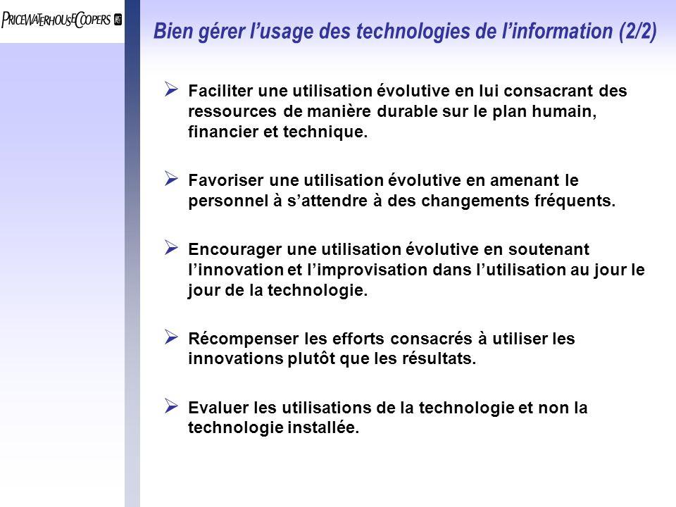 Bien gérer lusage des technologies de linformation (2/2) Faciliter une utilisation évolutive en lui consacrant des ressources de manière durable sur l