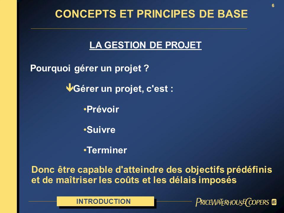 6 LA GESTION DE PROJET Pourquoi gérer un projet ? ê Gérer un projet, c'est : Prévoir Suivre Terminer Donc être capable d'atteindre des objectifs prédé