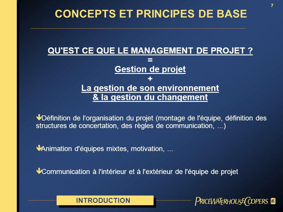 7 QU'EST CE QUE LE MANAGEMENT DE PROJET ? = Gestion de projet + La gestion de son environnement & la gestion du changement ê Définition de l'organisat