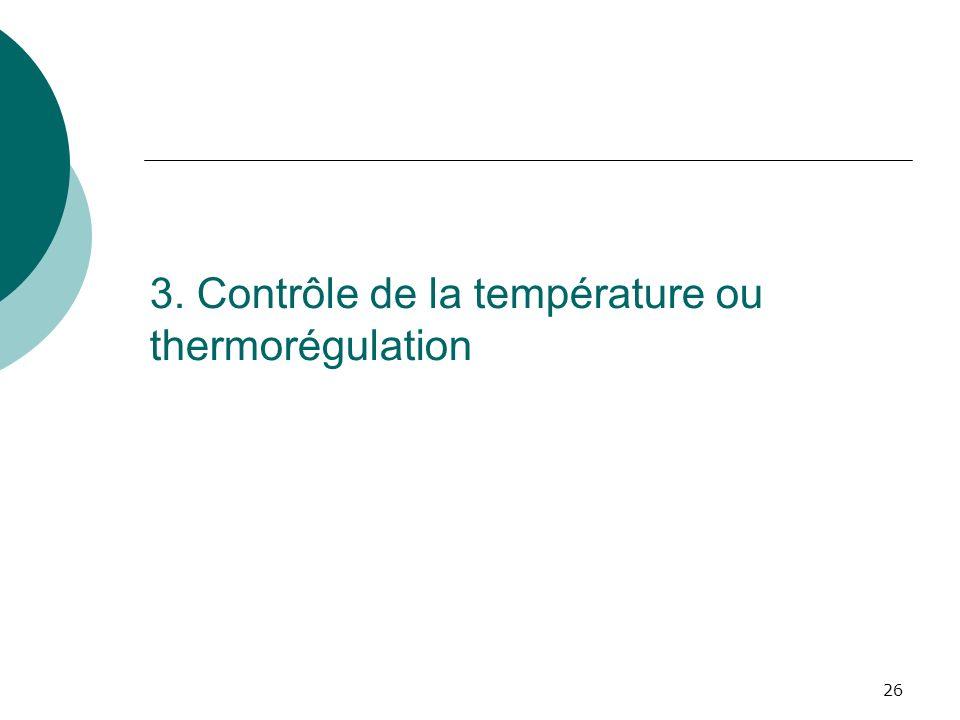 26 3. Contrôle de la température ou thermorégulation