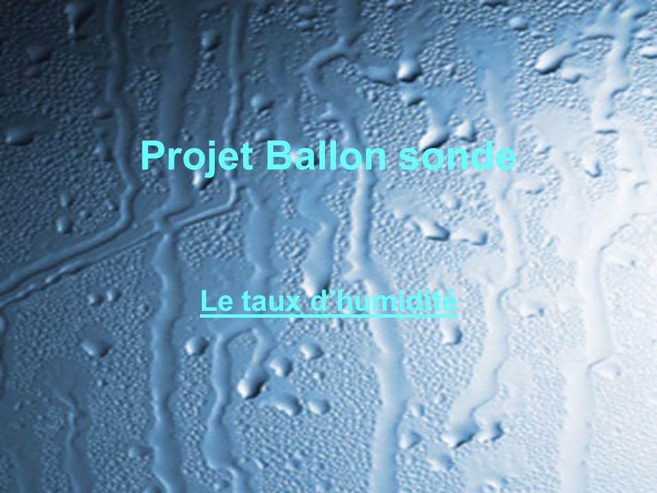 Projet Ballon sonde Le taux dhumidité