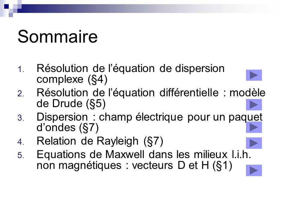 Sommaire 1. Résolution de léquation de dispersion complexe (§4) 2.