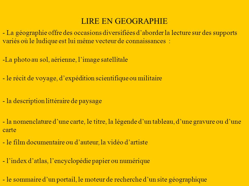 LIRE EN GEOGRAPHIE - La géographie offre des occasions diversifiées daborder la lecture sur des supports variés où le ludique est lui même vecteur de