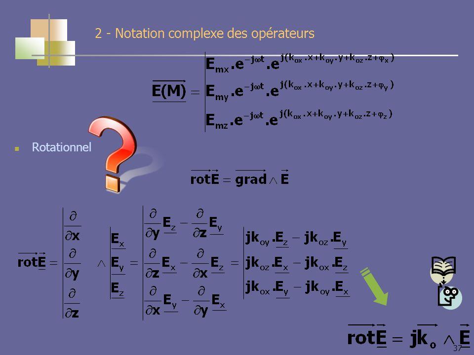 37 2 - Notation complexe des opérateurs Rotationnel