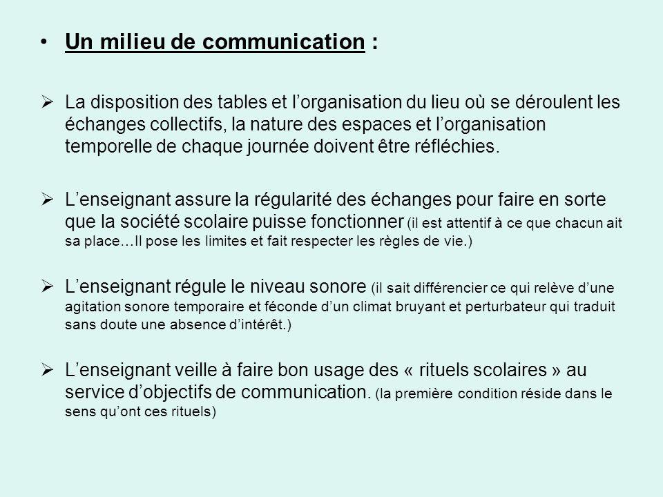 Un milieu de communication : La disposition des tables et lorganisation du lieu où se déroulent les échanges collectifs, la nature des espaces et lorg