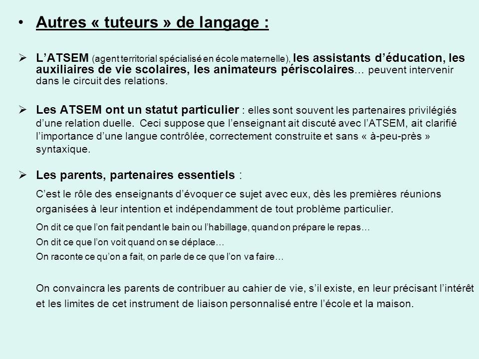 Autres « tuteurs » de langage : LATSEM (agent territorial spécialisé en école maternelle), les assistants déducation, les auxiliaires de vie scolaires