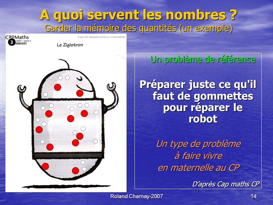 Roland Charnay-200715 En grande section et au début du CP Les gommettes sont dans une boîte éloignée du robot Aller chercher, à distance, juste assez de gommettes pour réparer le robot (allers-retours possibles).