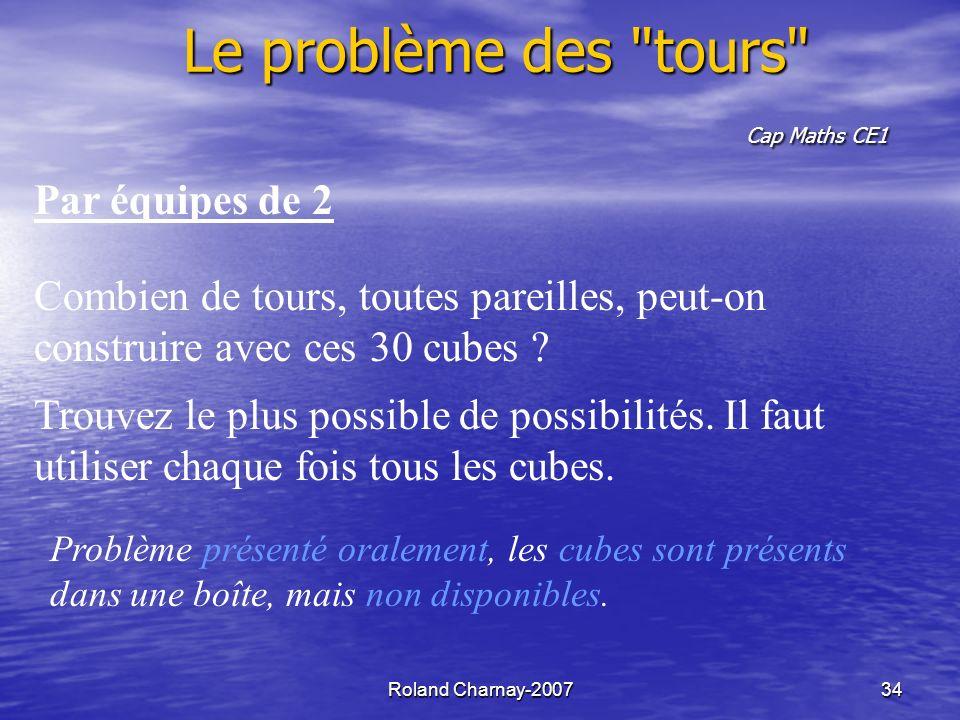Roland Charnay-200734 Le problème des tours Cap Maths CE1 Par équipes de 2 Combien de tours, toutes pareilles, peut-on construire avec ces 30 cubes .