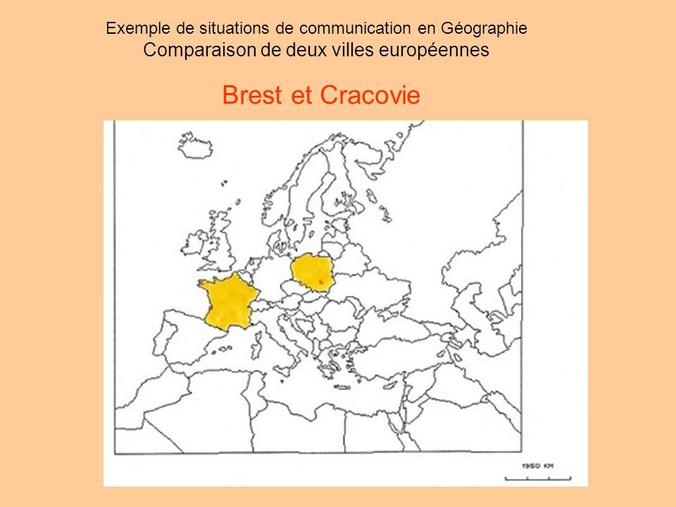 Walter Saunier CPC Brest-Ville Brest et Cracovie Exemple de situations de communication en Géographie Comparaison de deux villes européennes