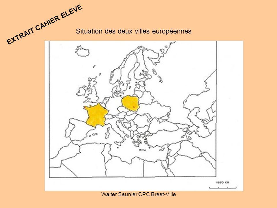 Walter Saunier CPC Brest-Ville Situation des deux villes européennes EXTRAIT CAHIER ELEVE