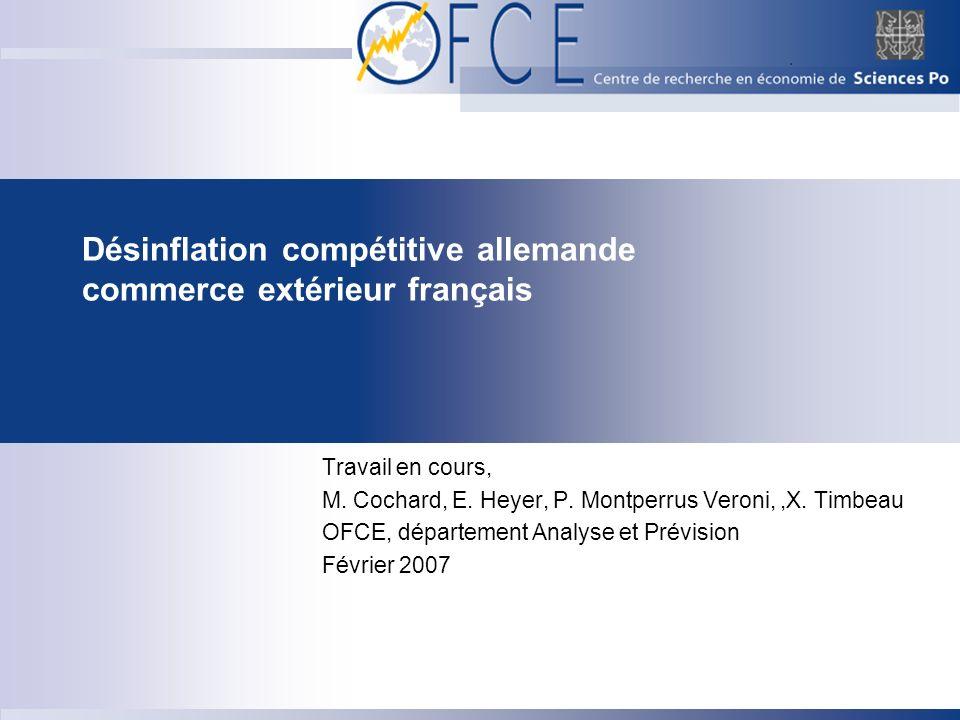 Désinflation compétitive allemande commerce extérieur français Travail en cours, M. Cochard, E. Heyer, P. Montperrus Veroni,,X. Timbeau OFCE, départem