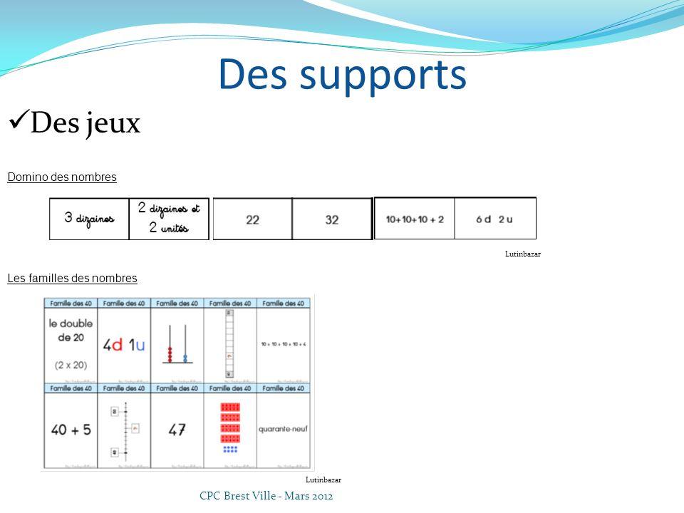 CPC Brest Ville - Mars 2012 Des supports Des jeux Domino des nombres Les familles des nombres Lutinbazar