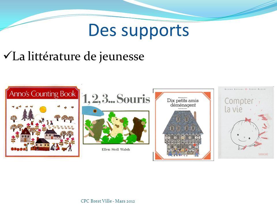 CPC Brest Ville - Mars 2012 Des supports La littérature de jeunesse
