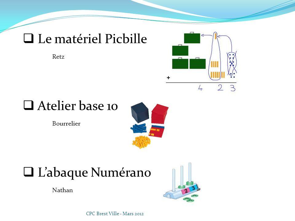 CPC Brest Ville - Mars 2012 Le matériel Picbille Retz Atelier base 10 Bourrelier Labaque Numérano Nathan