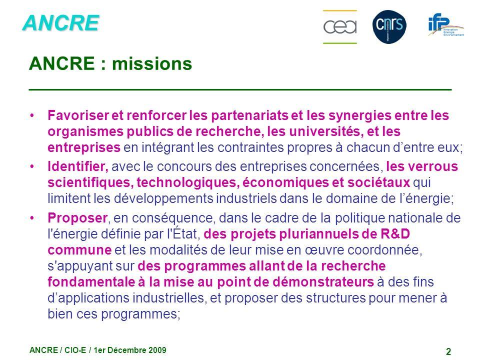 ANCRE ANCRE / CIO-E / 1er Décembre 2009 2 ANCRE : missions Favoriser et renforcer les partenariats et les synergies entre les organismes publics de re