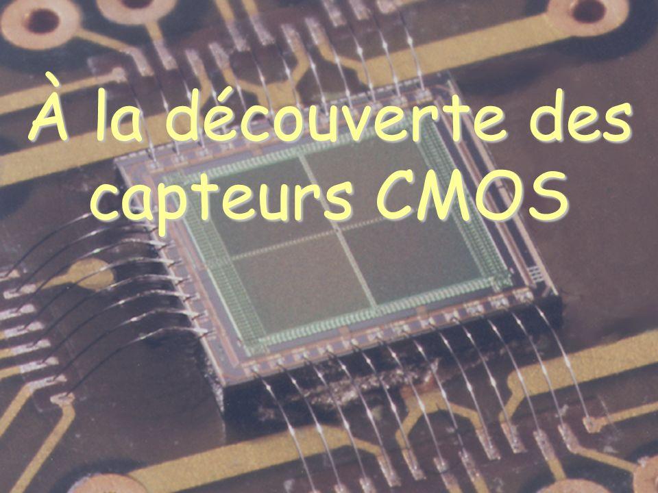 À la découverte des capteurs CMOS
