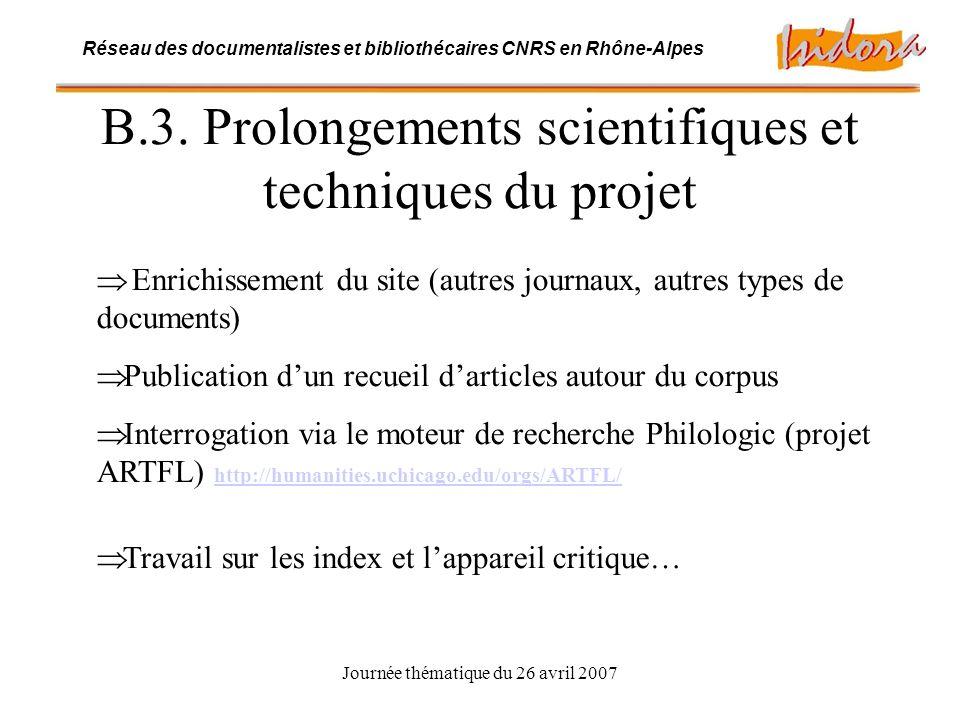 Journée thématique du 26 avril 2007 Réseau des documentalistes et bibliothécaires CNRS en Rhône-Alpes B.3.