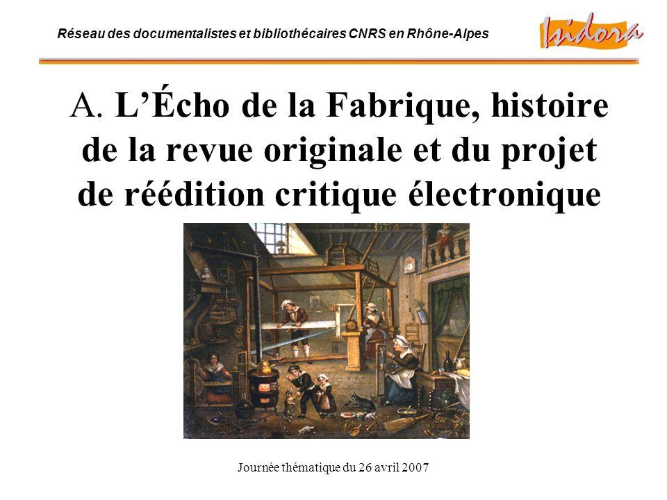 Journée thématique du 26 avril 2007 Réseau des documentalistes et bibliothécaires CNRS en Rhône-Alpes A.