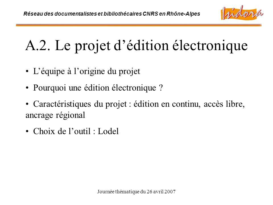 Journée thématique du 26 avril 2007 Réseau des documentalistes et bibliothécaires CNRS en Rhône-Alpes A.2.