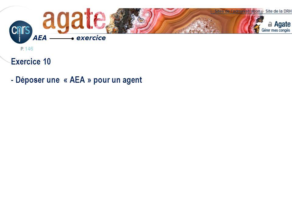 P. 146 Exercice 10 - Déposer une « AEA » pour un agent AEA exercice