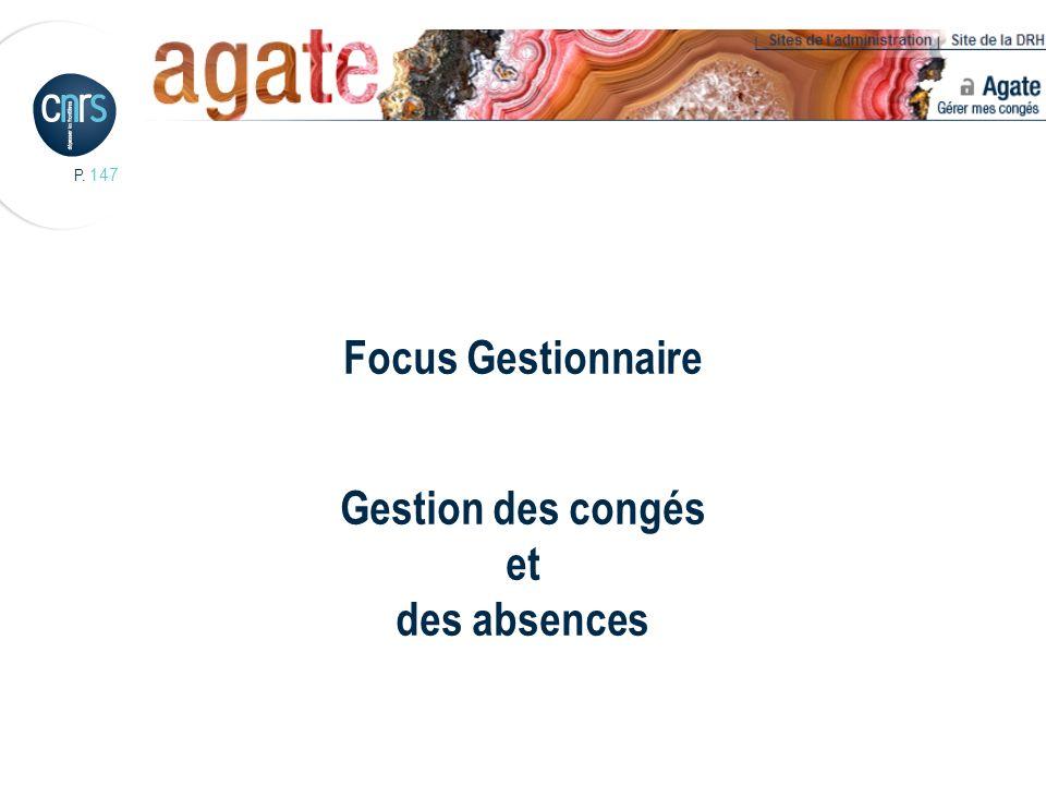P. 147 Focus Gestionnaire Gestion des congés et des absences