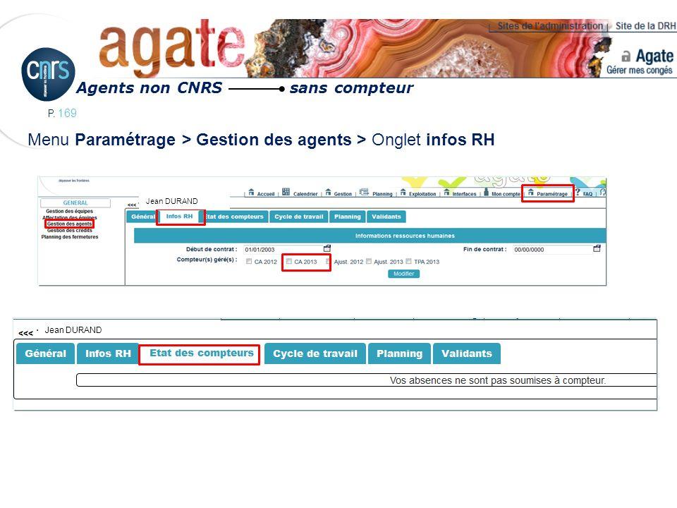 P. 169 Menu Paramétrage > Gestion des agents > Onglet infos RH Agents non CNRS sans compteur Jean DURAND