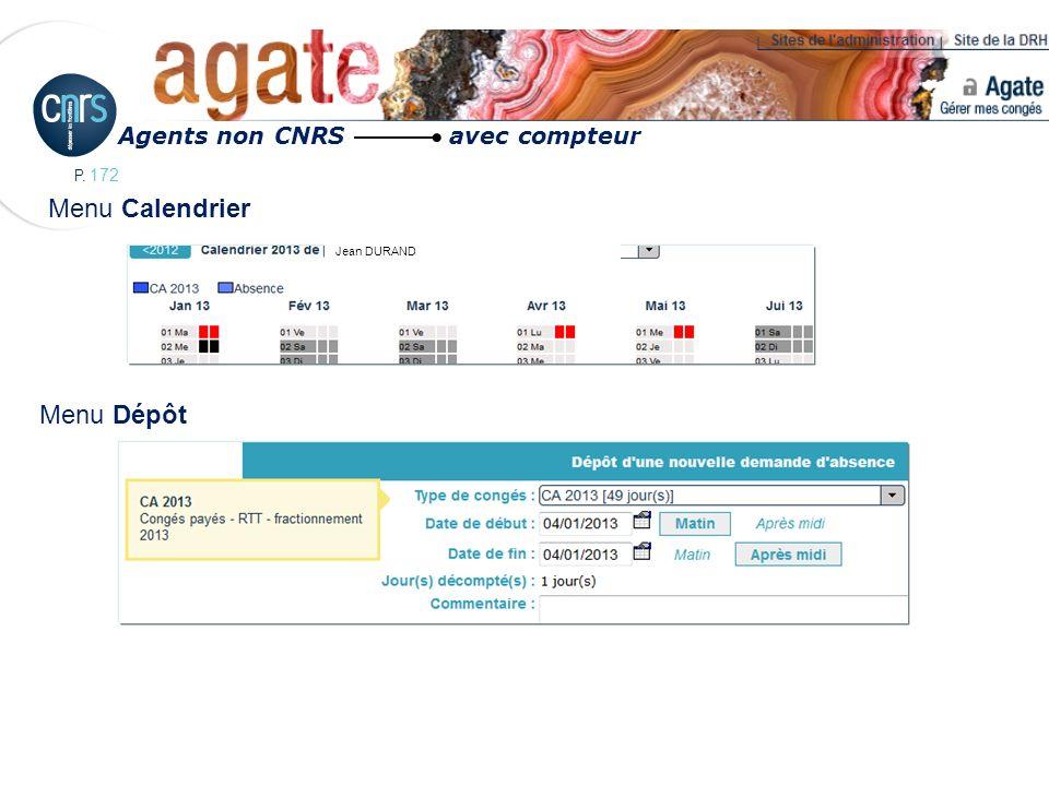 P. 172 Menu Calendrier Menu Dépôt Agents non CNRS avec compteur Jean DURAND