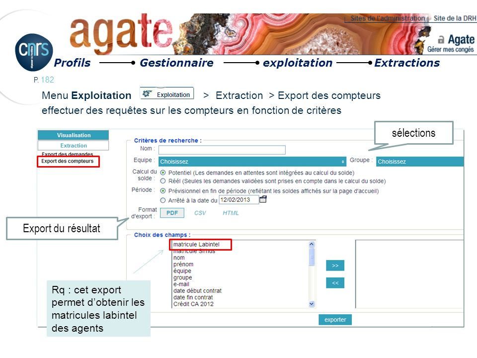 P. 182 Menu Exploitation > Extraction > Export des compteurs effectuer des requêtes sur les compteurs en fonction de critères Export du résultat sélec