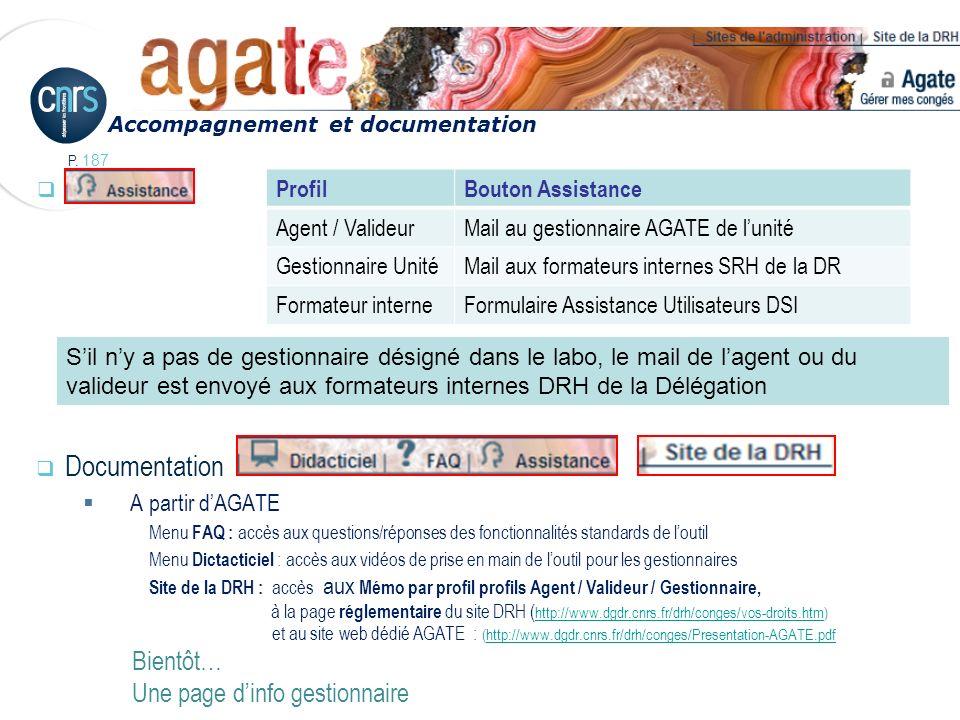 P. 187 Documentation A partir dAGATE Menu FAQ : accès aux questions/réponses des fonctionnalités standards de loutil Menu Dictacticiel : accès aux vid