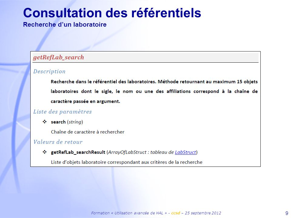 Formation « Utilisation avancée de HAL » - ccsd – 25 septembre 2012 10 Consultation des référentiels Recherche dun laboratoire