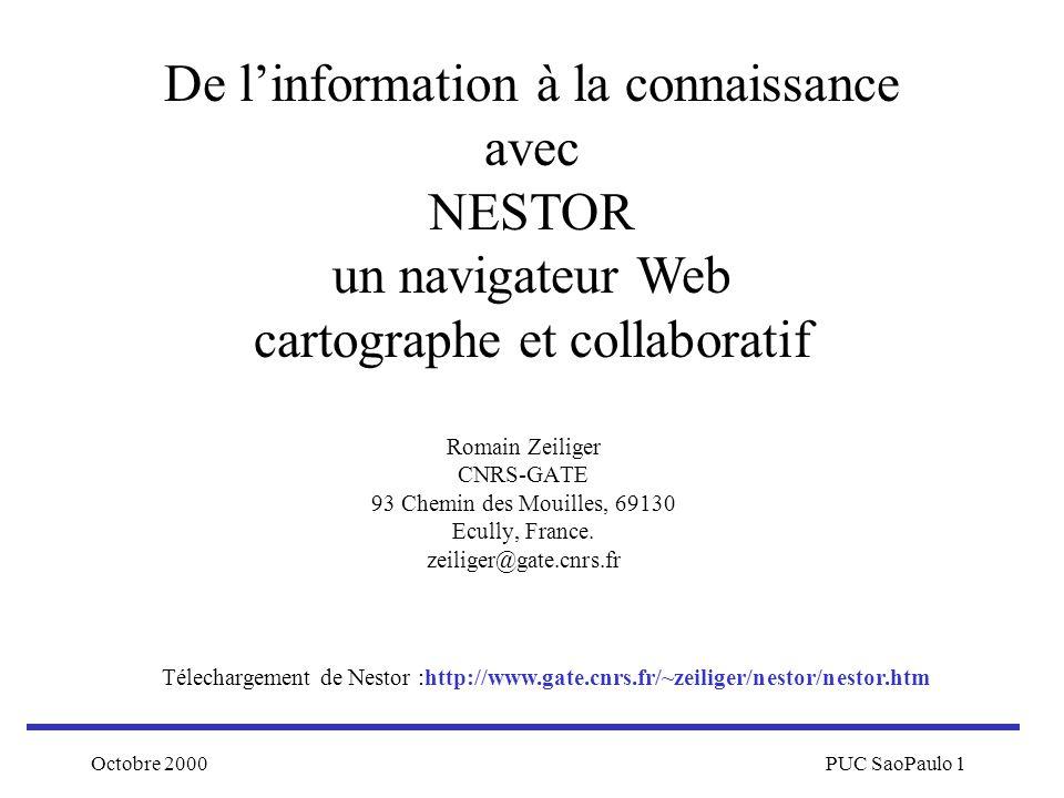 Octobre 2000PUC SaoPaulo 1 Romain Zeiliger CNRS-GATE 93 Chemin des Mouilles, 69130 Ecully, France. zeiliger@gate.cnrs.fr De linformation à la connaiss