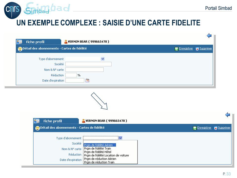P. 33 UN EXEMPLE COMPLEXE : SAISIE DUNE CARTE FIDELITE