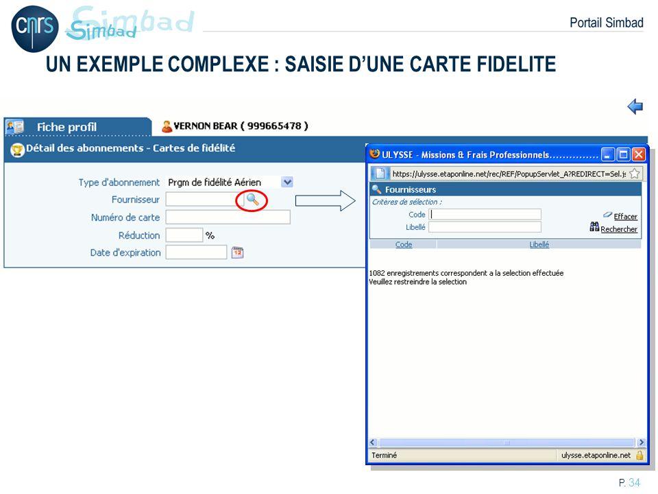 P. 34 UN EXEMPLE COMPLEXE : SAISIE DUNE CARTE FIDELITE