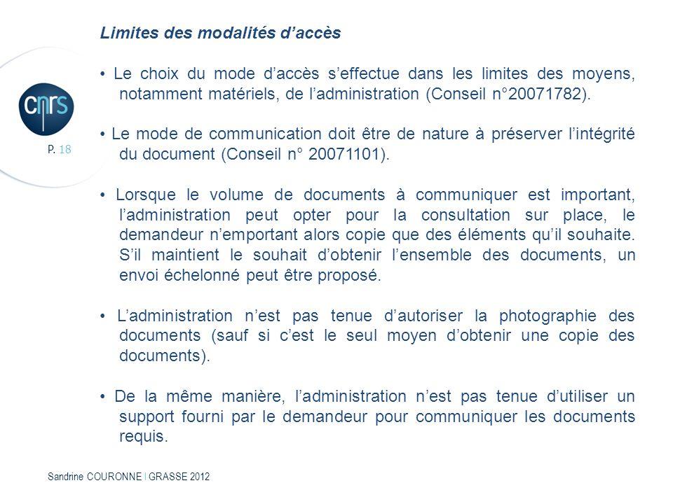Sandrine COURONNE l GRASSE 2012 P. 18 Limites des modalités daccès Le choix du mode daccès seffectue dans les limites des moyens, notamment matériels,