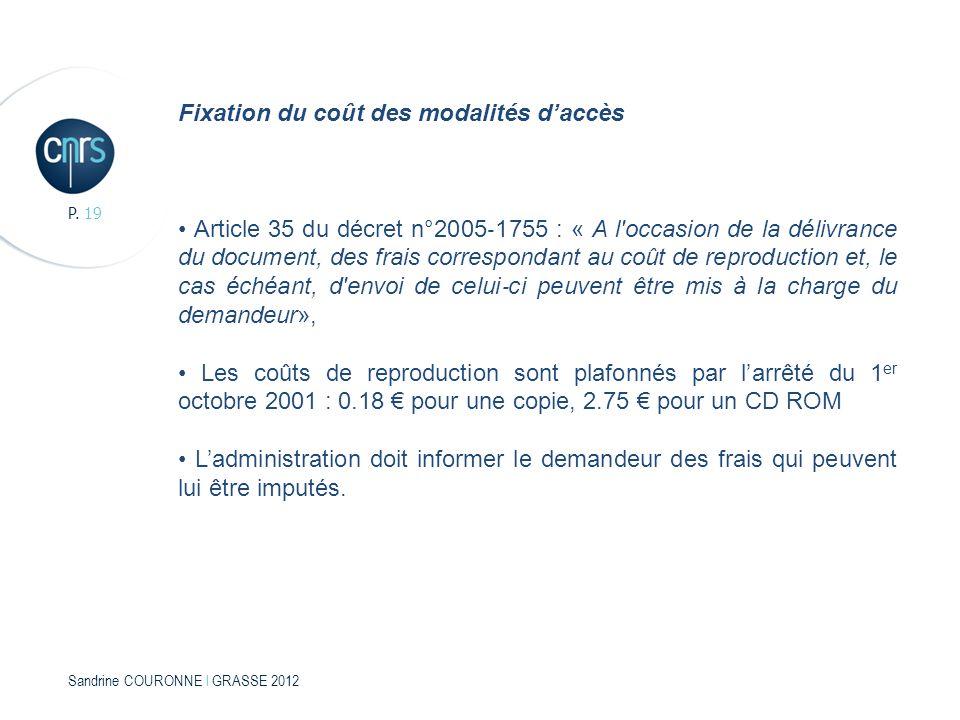 Sandrine COURONNE l GRASSE 2012 P. 19 Fixation du coût des modalités daccès Article 35 du décret n°2005 1755 : « A l'occasion de la délivrance du docu