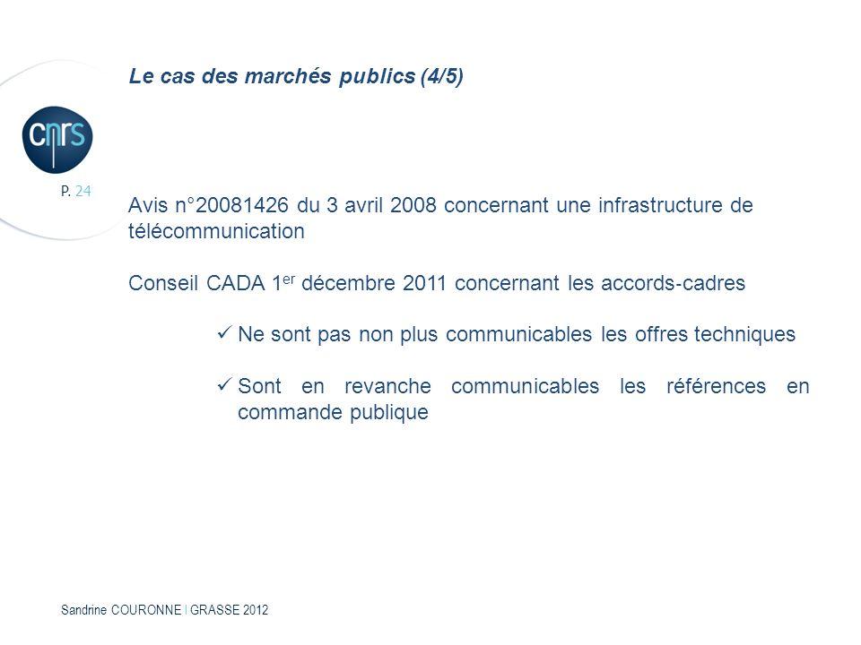 Sandrine COURONNE l GRASSE 2012 P. 24 Le cas des marchés publics (4/5) Avis n°20081426 du 3 avril 2008 concernant une infrastructure de télécommunicat