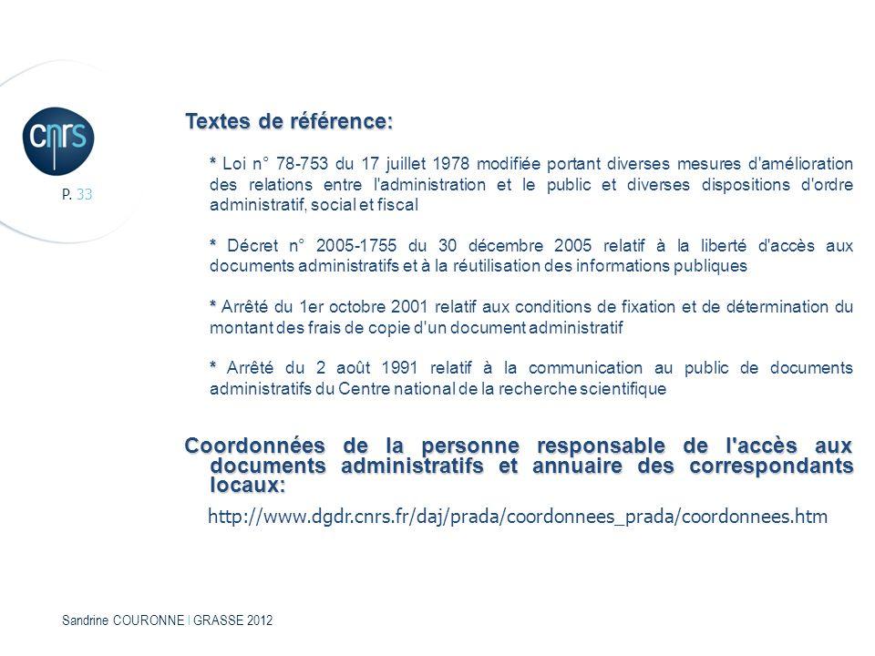 Sandrine COURONNE l GRASSE 2012 P. 33 Textes de référence: * * Loi n° 78-753 du 17 juillet 1978 modifiée portant diverses mesures d'amélioration des r