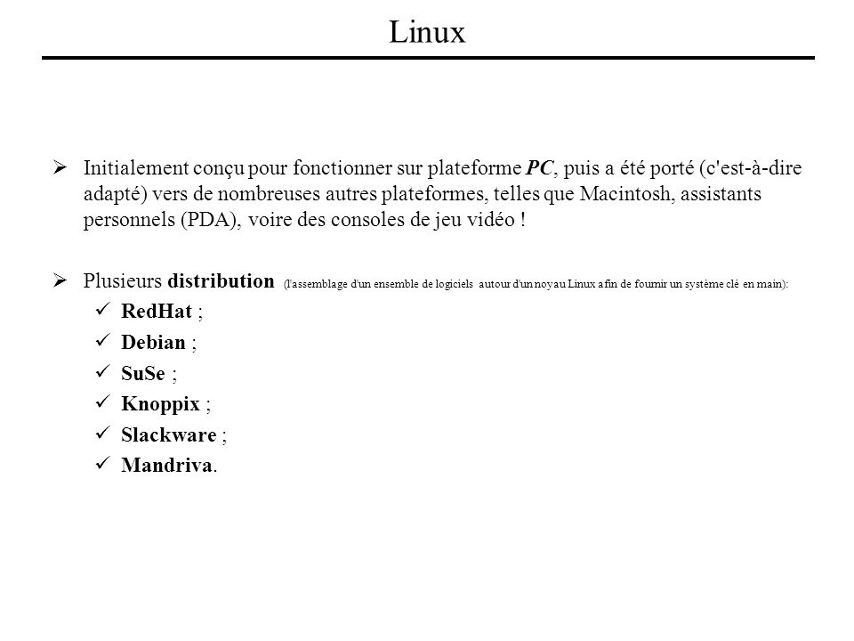 Initialement conçu pour fonctionner sur plateforme PC, puis a été porté (c'est-à-dire adapté) vers de nombreuses autres plateformes, telles que Macint