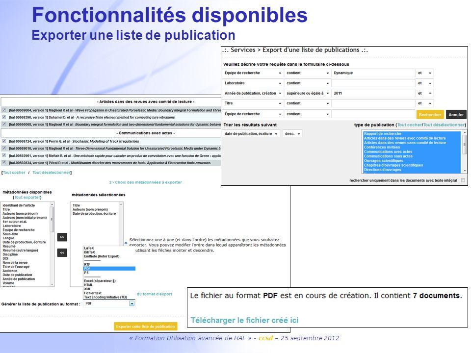 « Formation Utilisation avancée de HAL » - ccsd – 25 septembre 2012 Fonctionnalités disponibles Exporter une liste de publication