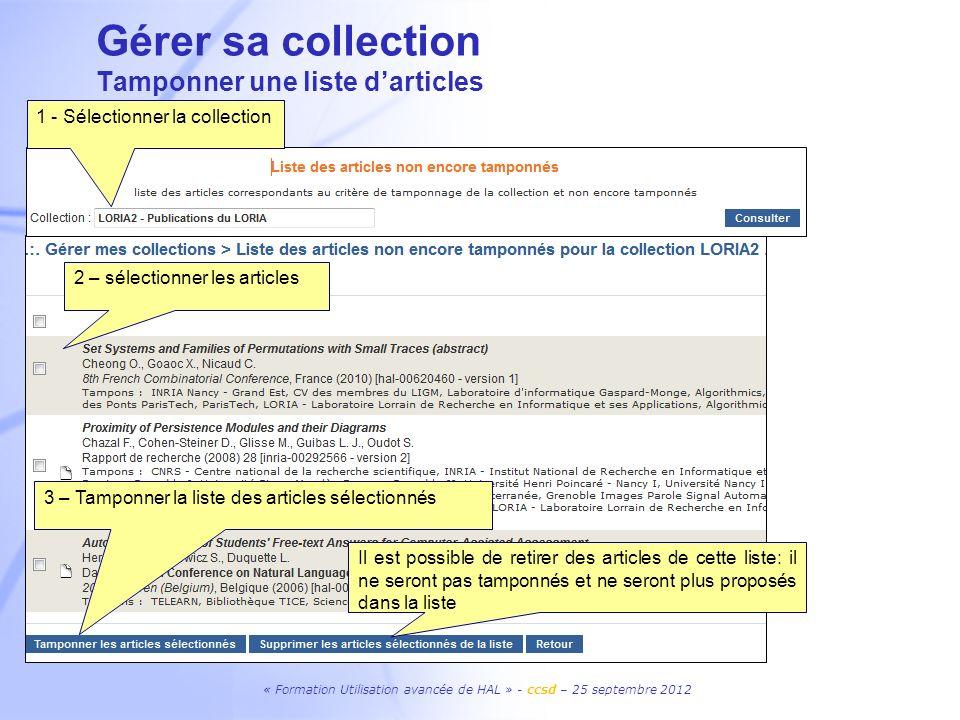 « Formation Utilisation avancée de HAL » - ccsd – 25 septembre 2012 1 - Sélectionner la collection 2 – sélectionner les articles 3 – Tamponner la list