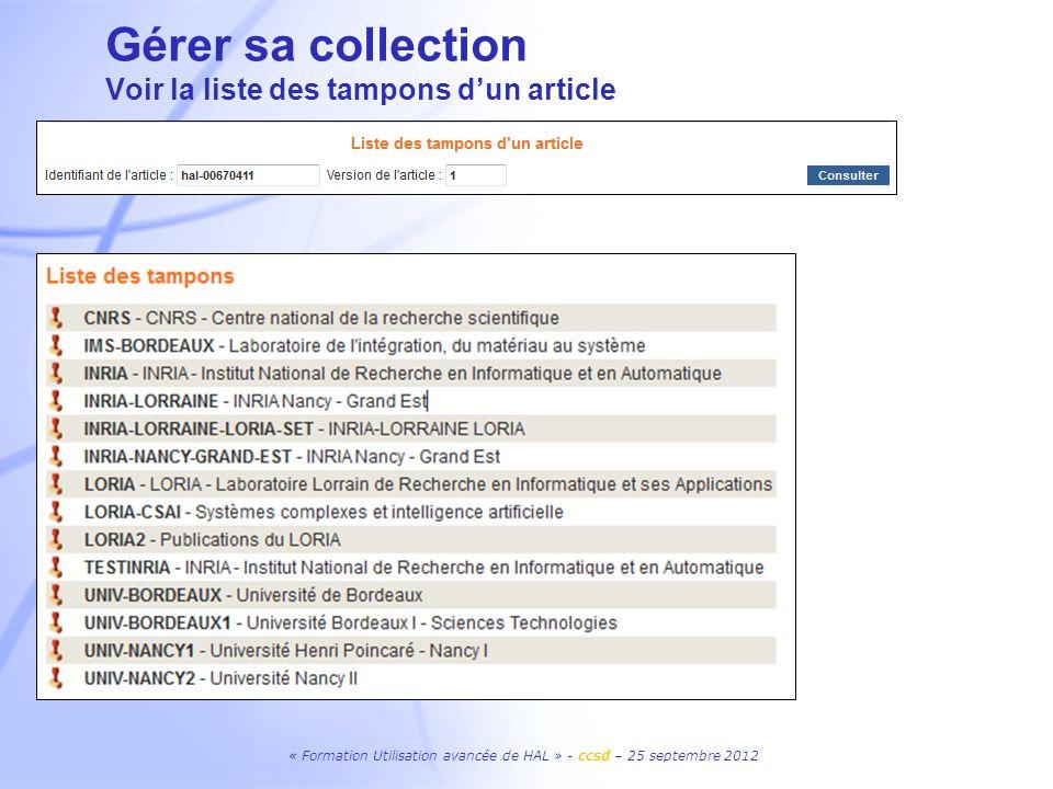 « Formation Utilisation avancée de HAL » - ccsd – 25 septembre 2012 Gérer sa collection Voir la liste des tampons dun article