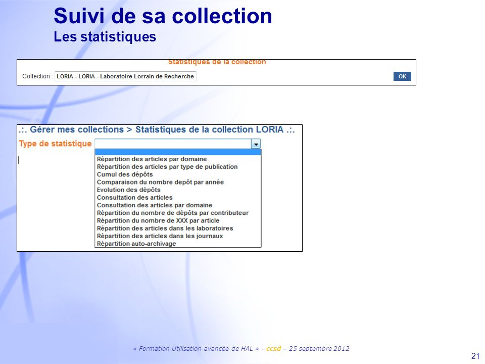 « Formation Utilisation avancée de HAL » - ccsd – 25 septembre 2012 21 Suivi de sa collection Les statistiques