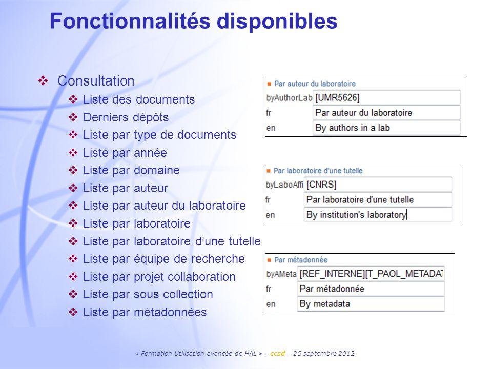 « Formation Utilisation avancée de HAL » - ccsd – 25 septembre 2012 Consultation Liste des documents Derniers dépôts Liste par type de documents Liste