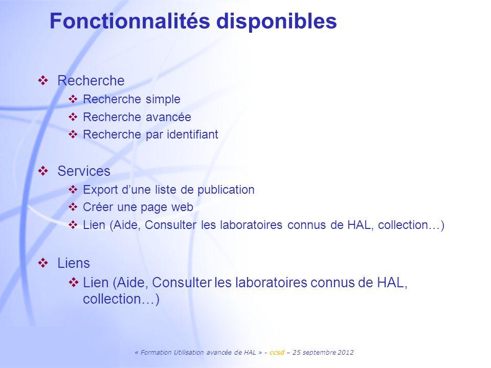 « Formation Utilisation avancée de HAL » - ccsd – 25 septembre 2012 Recherche Recherche simple Recherche avancée Recherche par identifiant Services Ex