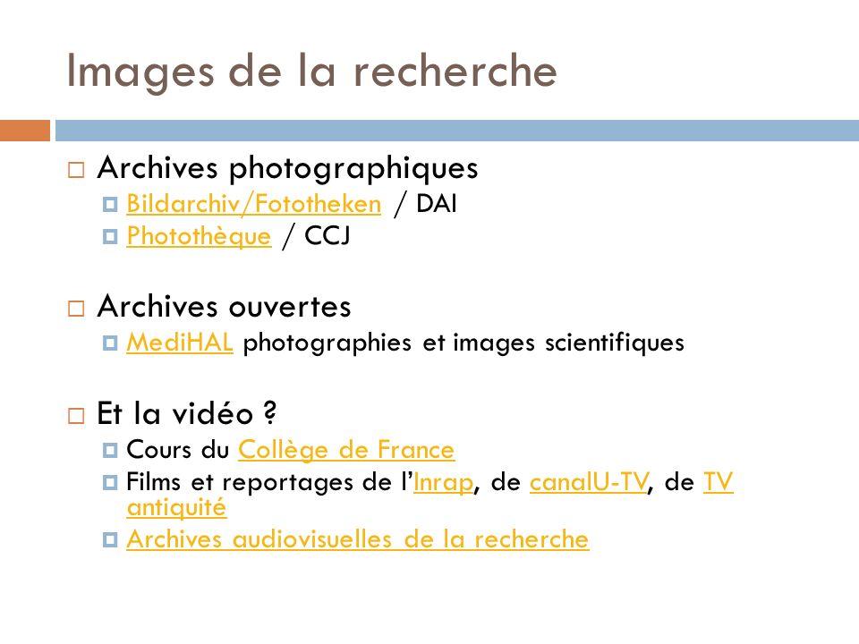Images de la recherche Archives photographiques Bildarchiv/Fototheken / DAI Bildarchiv/Fototheken Photothèque / CCJ Photothèque Archives ouvertes MediHAL photographies et images scientifiques MediHAL Et la vidéo .