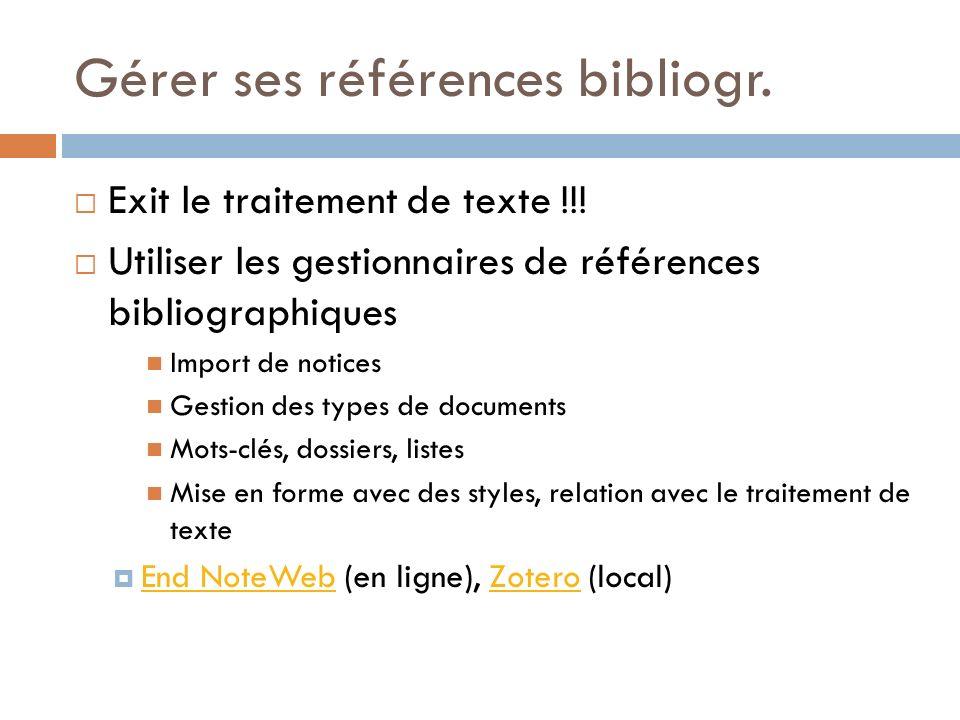 Gérer ses références bibliogr. Exit le traitement de texte !!.