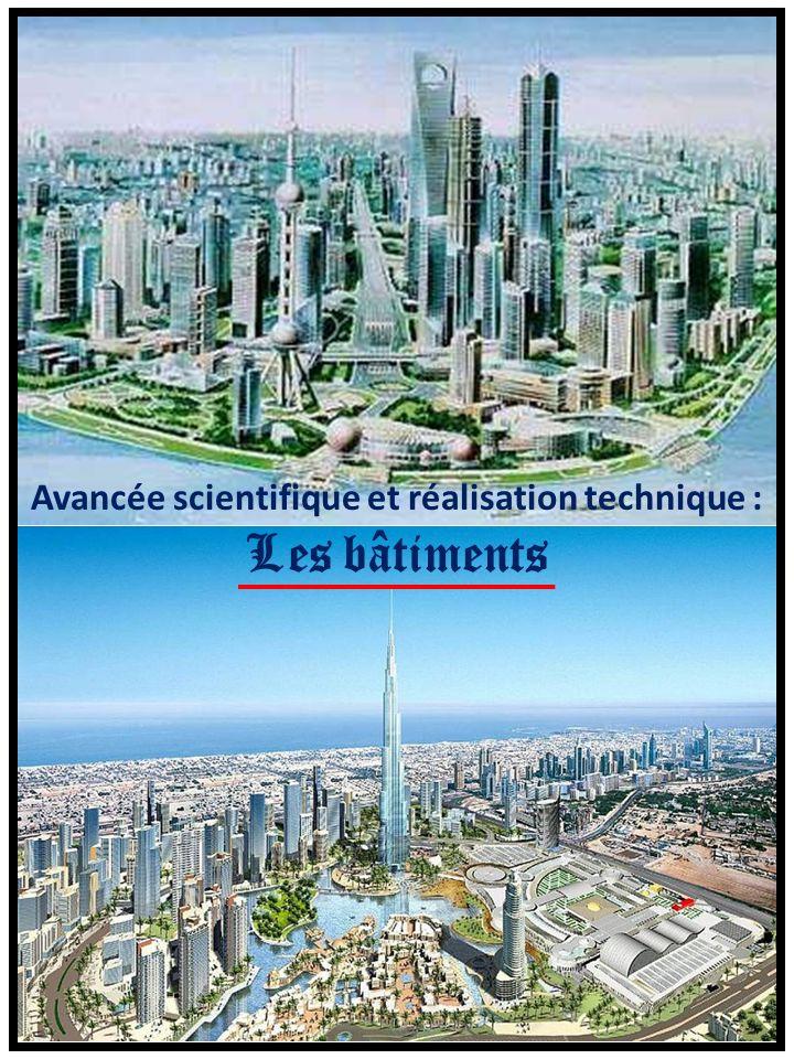Avancée scientifique et réalisation technique : Les bâtiments